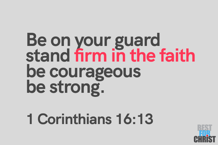 faith and courage Bible Verses for the Day June 21 1 Corinthians 16:13